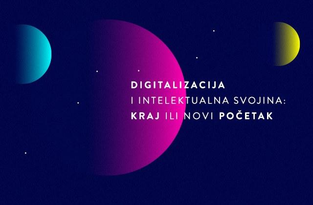 """Najava regionalne konferencije """"Digitalizacija i intelektualna svojina: Kraj ili novi početak"""""""