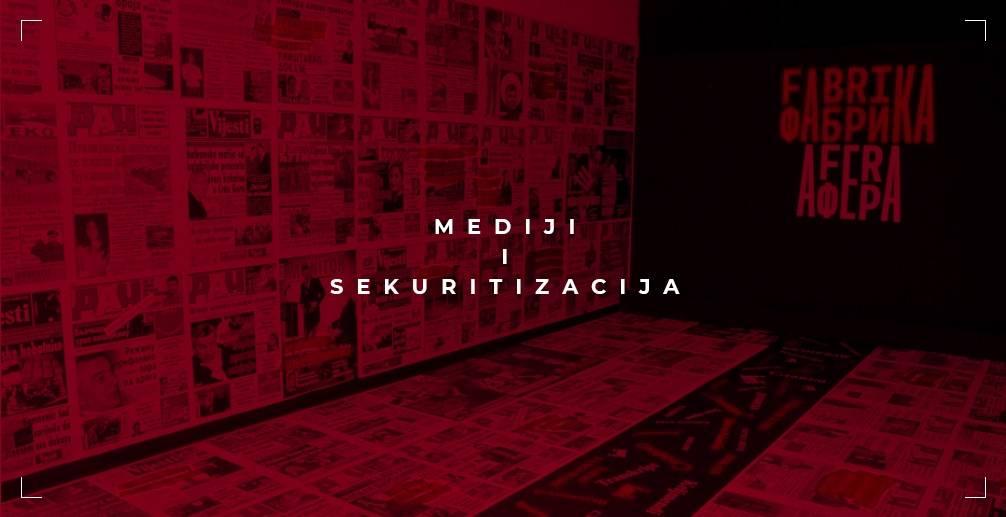 Mediji i proces sekuritizacije - Zapadni Balkan